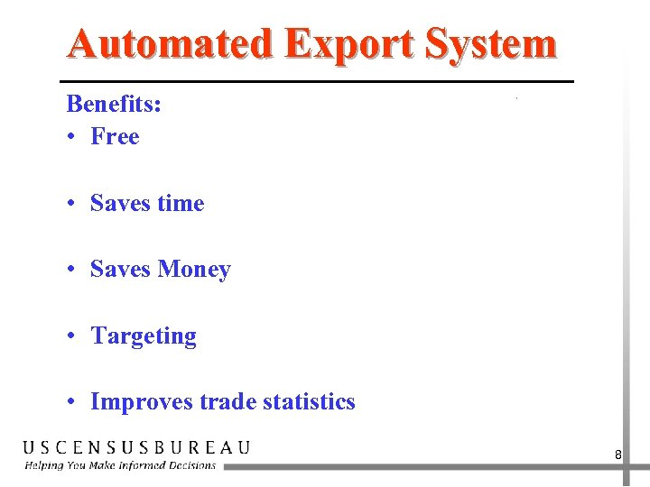 Automated Export System Benefits: • Free • Saves time • Saves Money • Targeting