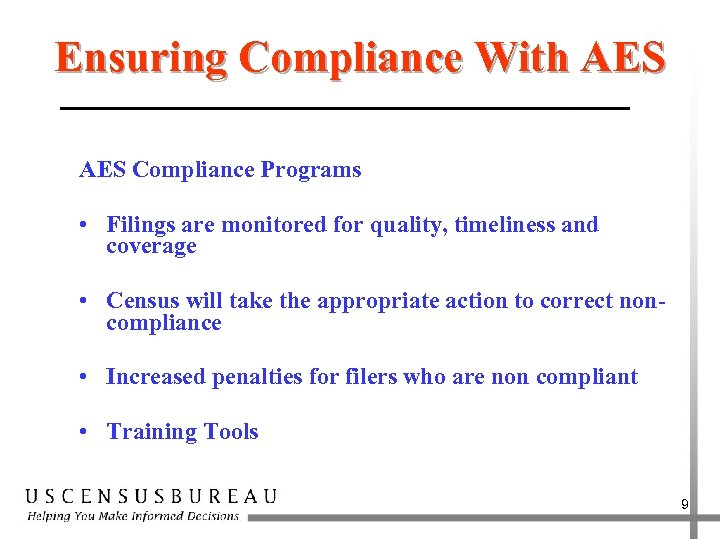 Ensuring Compliance With AES Compliance Programs • Filings are monitored for quality, timeliness and