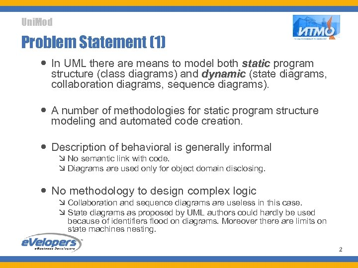 Uni. Mod Problem Statement (1) In UML there are means to model both static