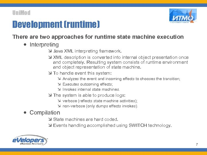 Uni. Mod Development (runtime) There are two approaches for runtime state machine execution Interpreting