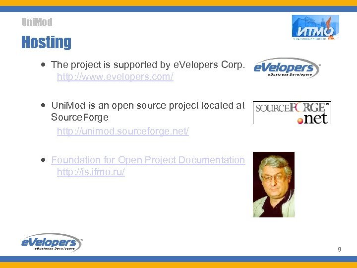 Uni. Mod Hosting The project is supported by e. Velopers Corp. http: //www. evelopers.