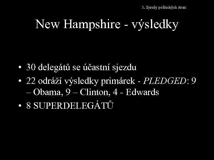 3. Sjezdy politických stran New Hampshire - výsledky • 30 delegátů se účastní sjezdu
