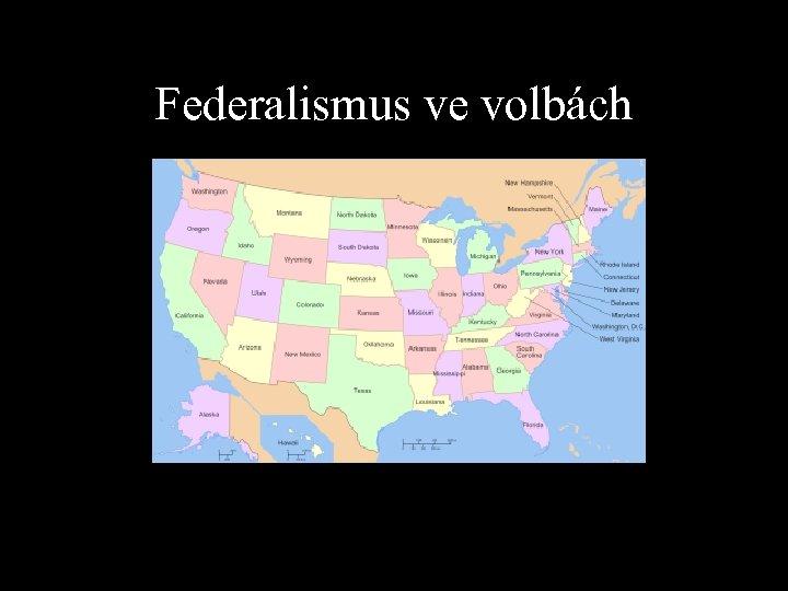 Federalismus ve volbách
