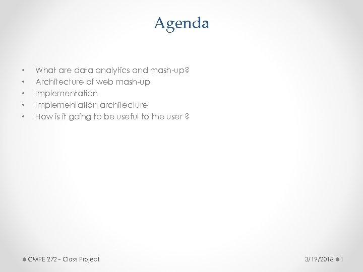 Agenda • • • What are data analytics and mash-up? Architecture of web mash-up