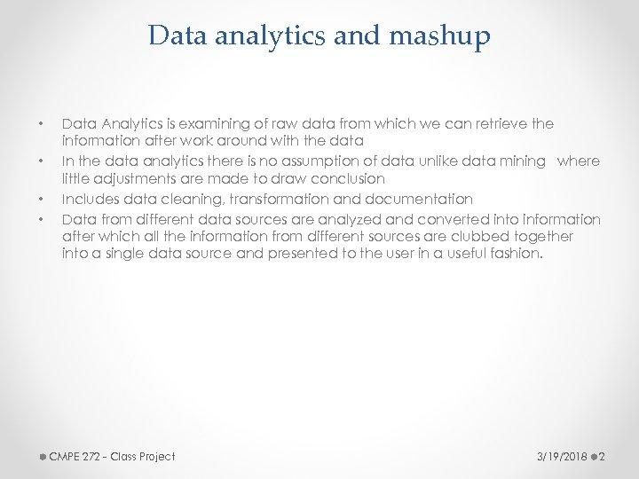 Data analytics and mashup • • Data Analytics is examining of raw data from