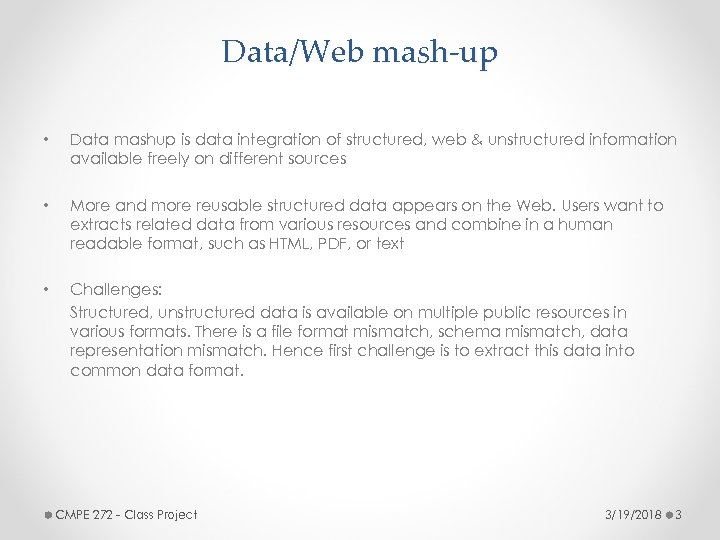 Data/Web mash-up • Data mashup is data integration of structured, web & unstructured information