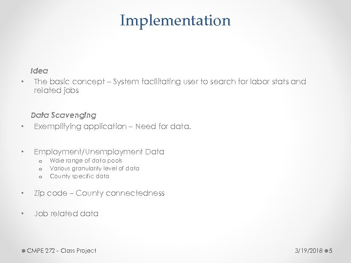 Implementation Idea • The basic concept – System facilitating user to search for labor