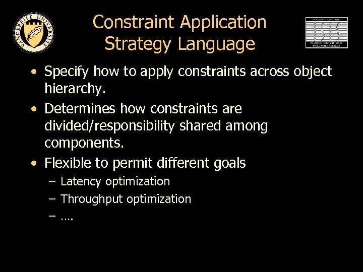 Constraint Application Strategy Language • Specify how to apply constraints across object hierarchy. •
