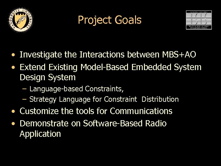 Project Goals • Investigate the Interactions between MBS+AO • Extend Existing Model-Based Embedded System