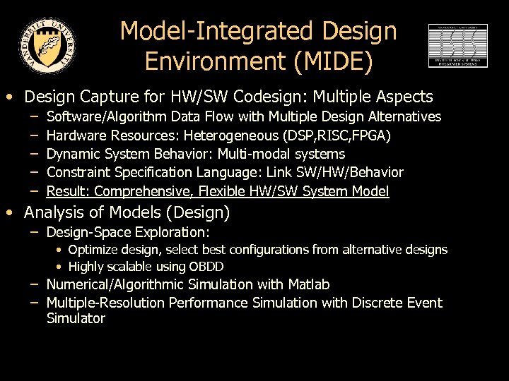 Model-Integrated Design Environment (MIDE) • Design Capture for HW/SW Codesign: Multiple Aspects – –