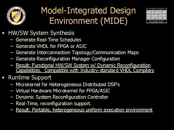 Model-Integrated Design Environment (MIDE) • HW/SW System Synthesis – – – Generate Real-Time Schedules