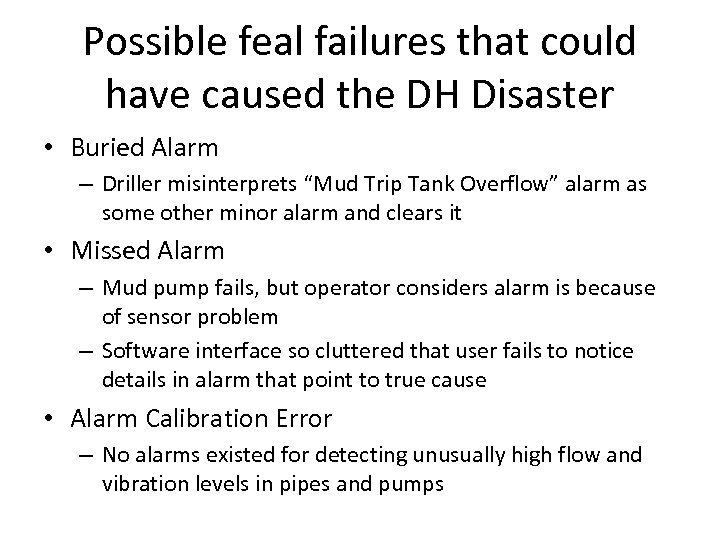 Possible feal failures that could have caused the DH Disaster • Buried Alarm –