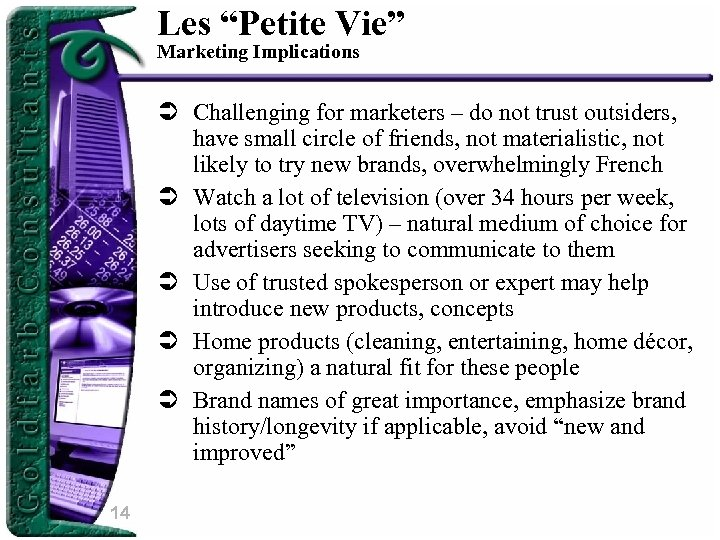 "Les ""Petite Vie"" Marketing Implications Ü Challenging for marketers – do not trust outsiders,"