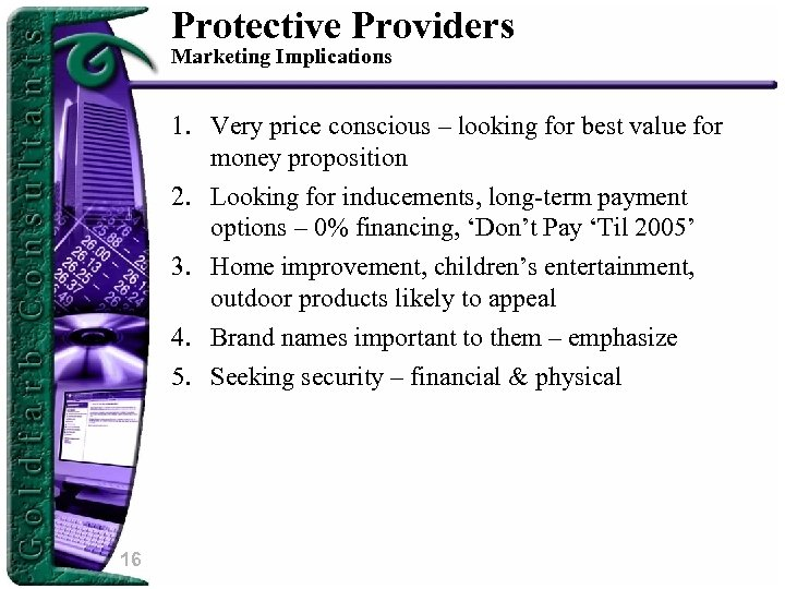 Protective Providers Marketing Implications 1. Very price conscious – looking for best value for