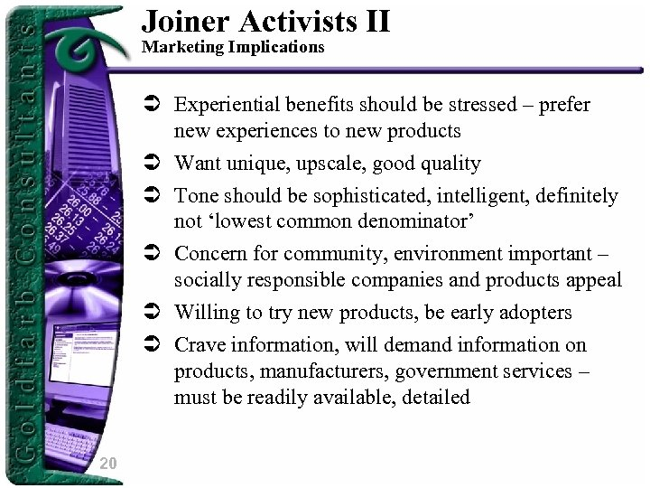 Joiner Activists II Marketing Implications Ü Experiential benefits should be stressed – prefer new