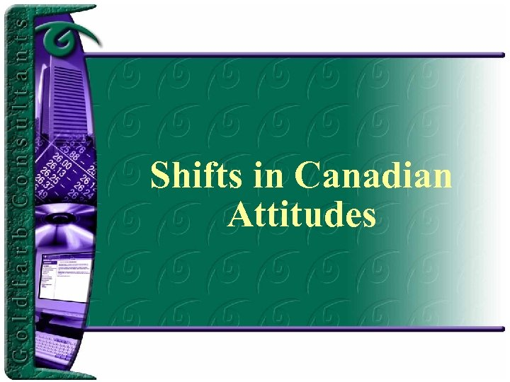 Shifts in Canadian Attitudes