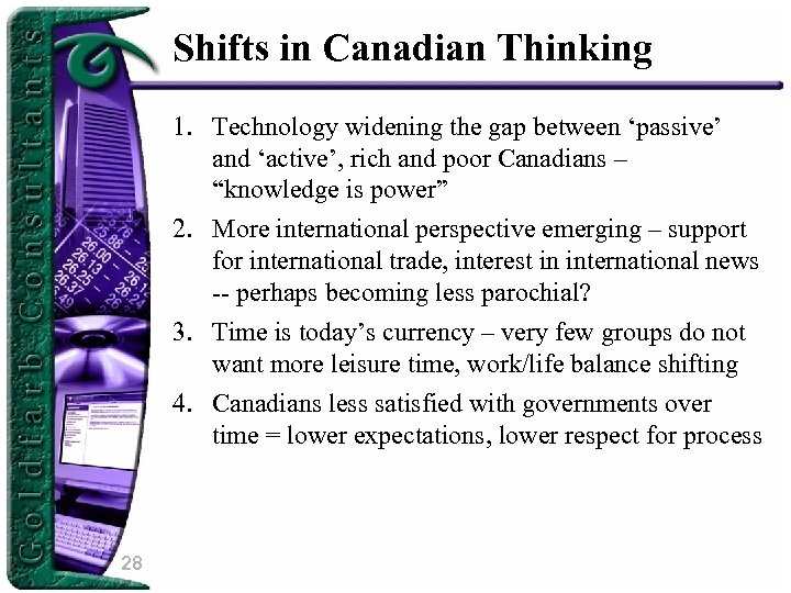 Shifts in Canadian Thinking 1. Technology widening the gap between 'passive' and 'active', rich