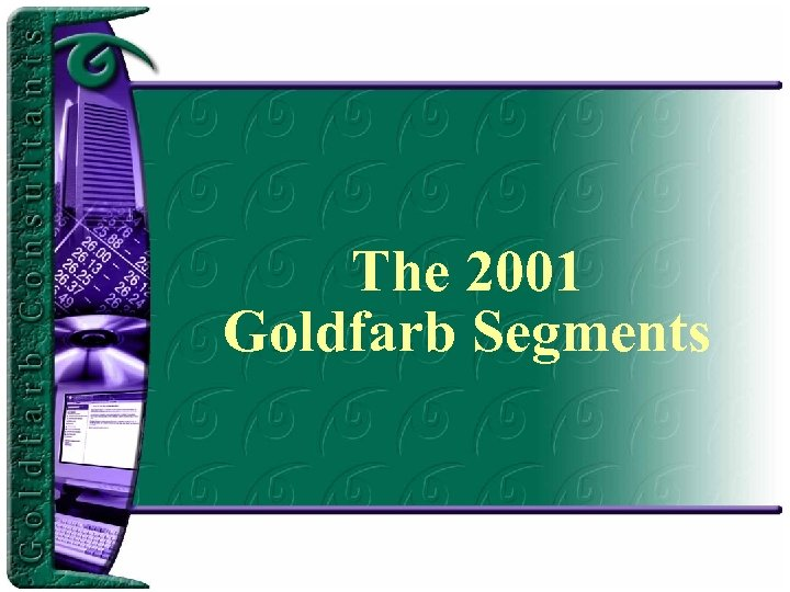 The 2001 Goldfarb Segments
