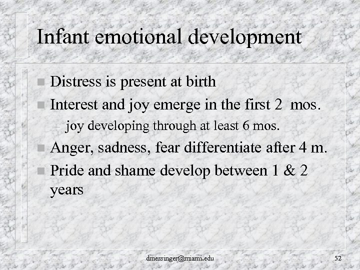 Infant emotional development Distress is present at birth n Interest and joy emerge in
