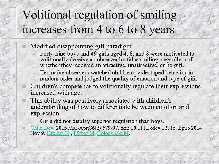 Volitional regulation of smiling increases from 4 to 6 to 8 years n Modified