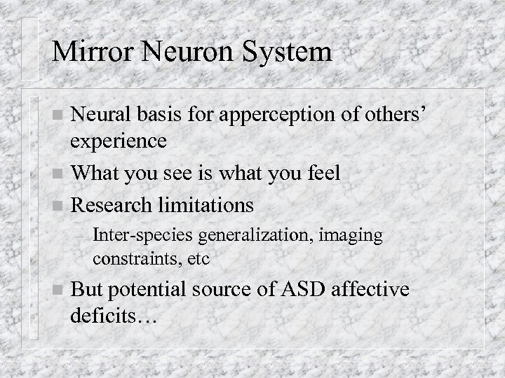 Mirror Neuron System Neural basis for apperception of others' experience n What you see