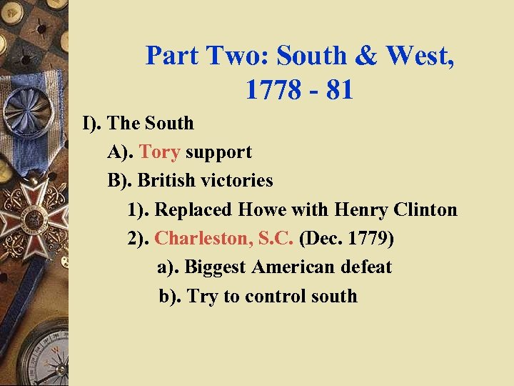 Part Two: South & West, 1778 - 81 I). The South A). Tory support