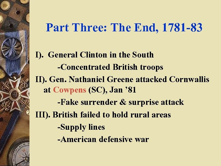Part Three: The End, 1781 -83 I). General Clinton in the South -Concentrated British