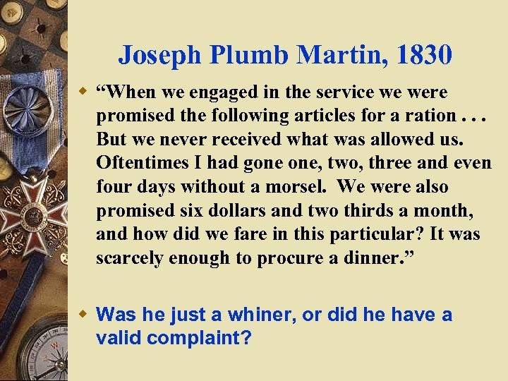 """Joseph Plumb Martin, 1830 w """"When we engaged in the service we were promised"""