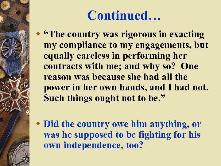 """Continued… w """"The country was rigorous in exacting my compliance to my engagements, but"""