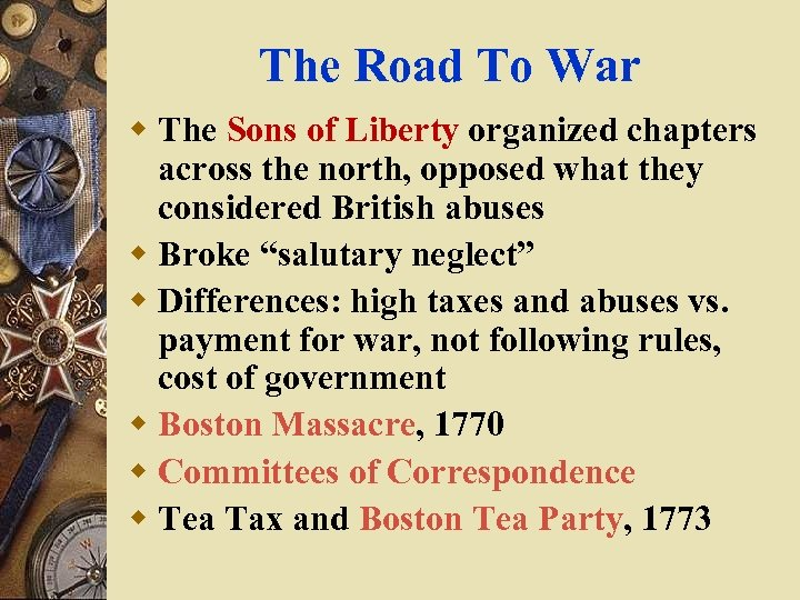 The Road To War w The Sons of Liberty organized chapters across the north,
