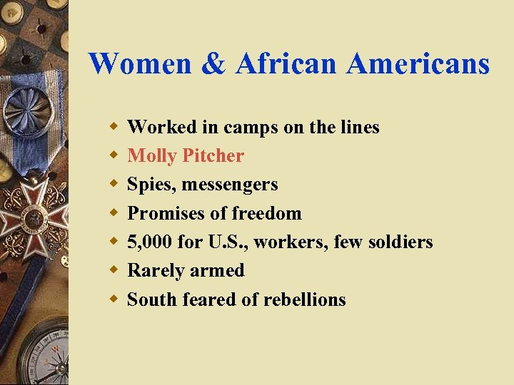 Women & African Americans w w w w Worked in camps on the lines