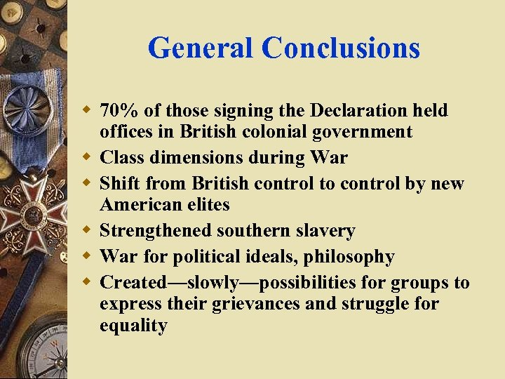 General Conclusions w 70% of those signing the Declaration held offices in British colonial
