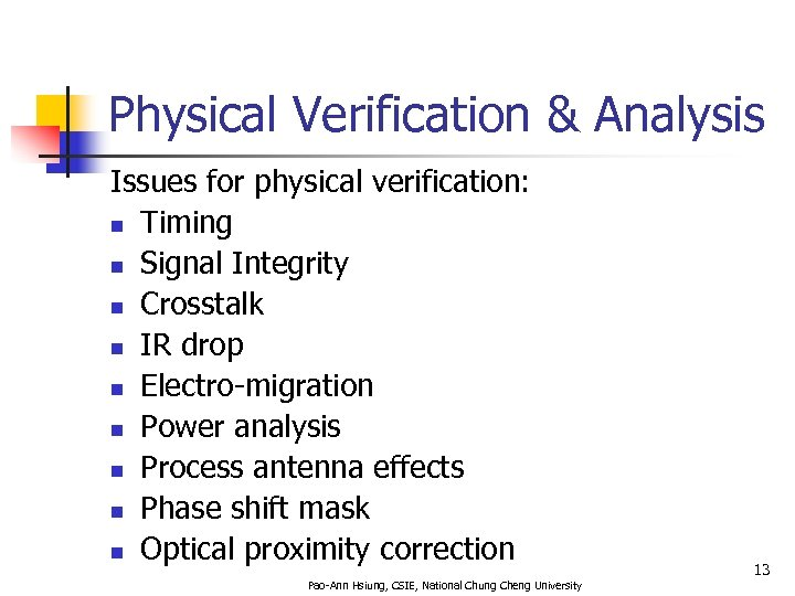 Physical Verification & Analysis Issues for physical verification: n Timing n Signal Integrity n