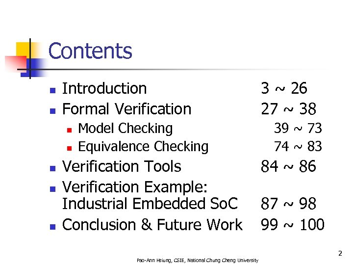 Contents n n Introduction Formal Verification n n Model Checking Equivalence Checking Verification Tools