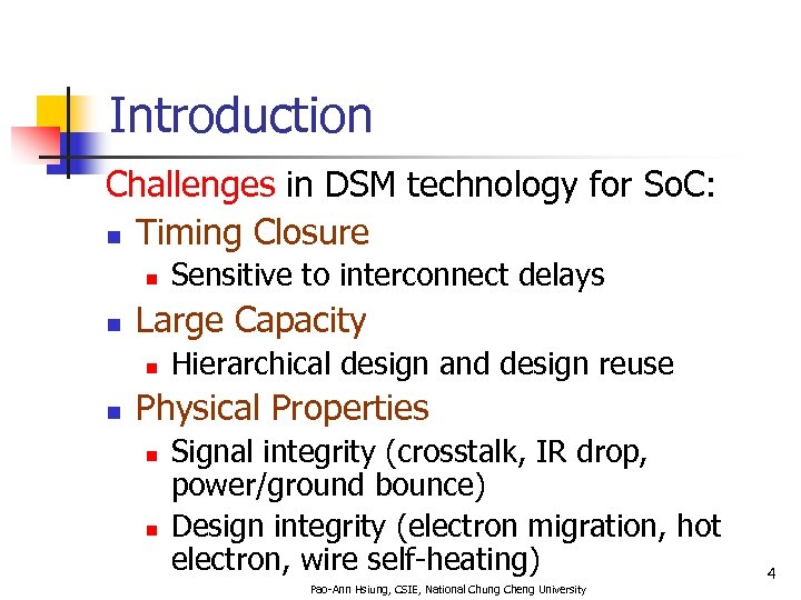 Introduction Challenges in DSM technology for So. C: n Timing Closure n n Large