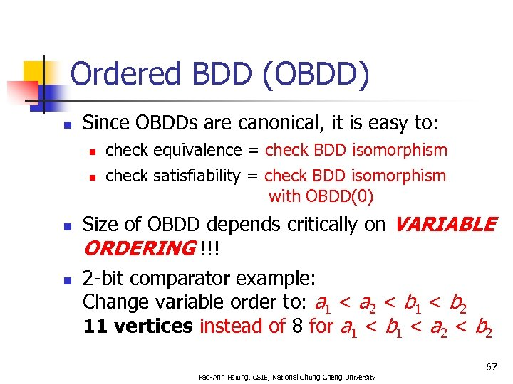 Ordered BDD (OBDD) n Since OBDDs are canonical, it is easy to: n n