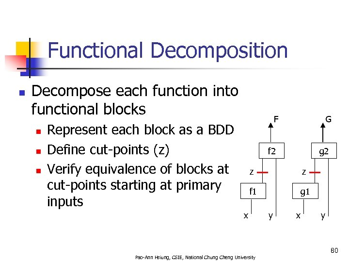 Functional Decomposition n Decompose each function into functional blocks n n n F Represent