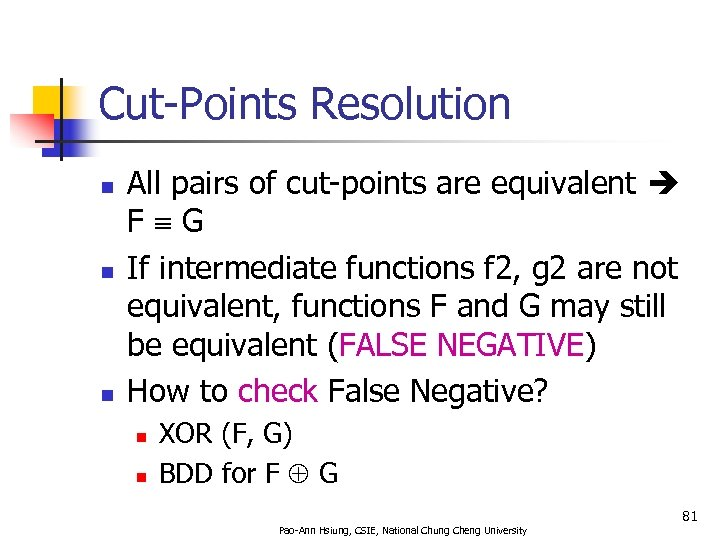 Cut-Points Resolution n All pairs of cut-points are equivalent F G If intermediate functions