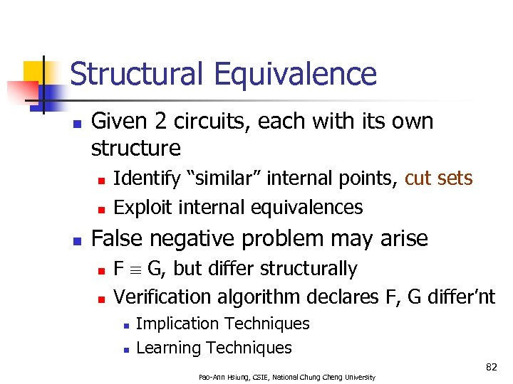 Structural Equivalence n Given 2 circuits, each with its own structure n n n