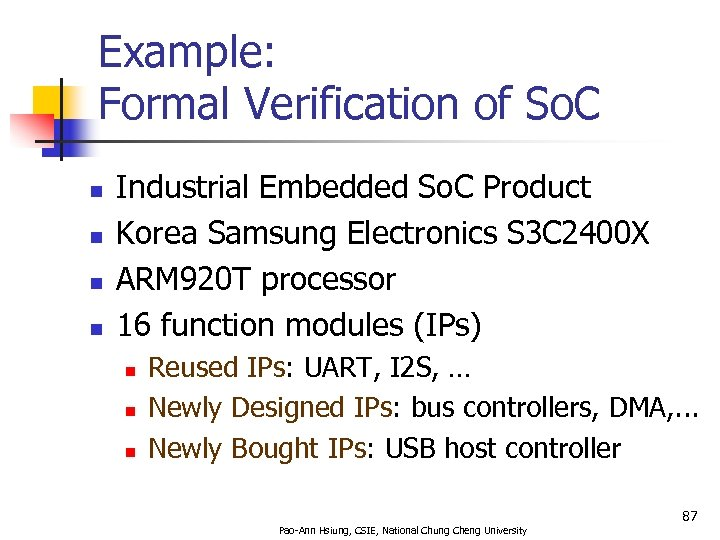 Example: Formal Verification of So. C n n Industrial Embedded So. C Product Korea