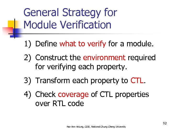 General Strategy for Module Verification 1) Define what to verify for a module. 2)