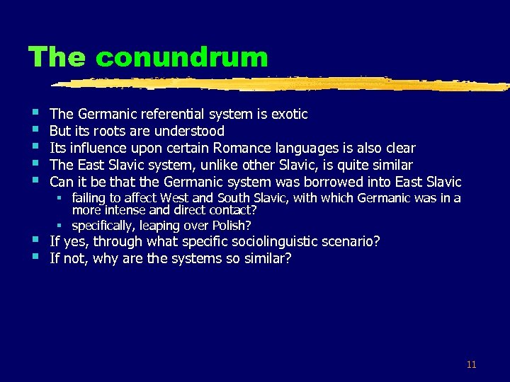 The conundrum § § § The Germanic referential system is exotic But its roots