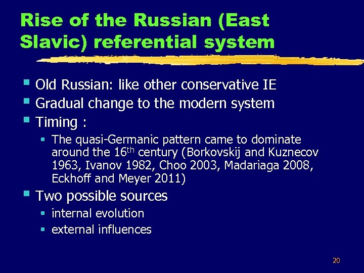 Rise of the Russian (East Slavic) referential system § Old Russian: like other conservative