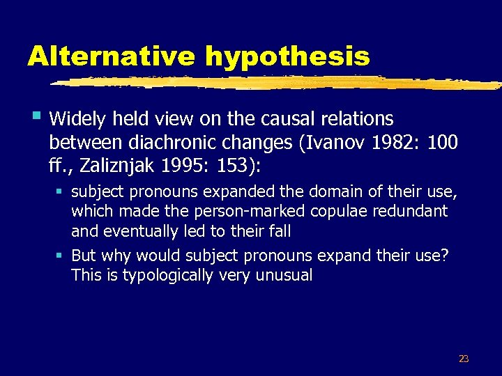 Alternative hypothesis § Widely held view on the causal relations between diachronic changes (Ivanov