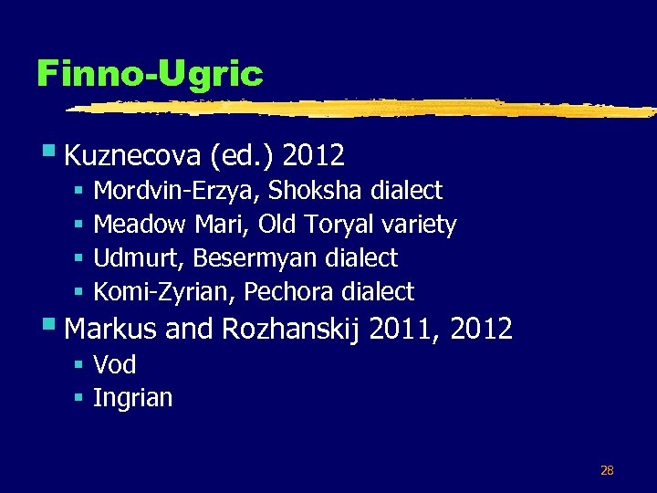 Finno-Ugric § Kuznecova (ed. ) 2012 § § Mordvin-Erzya, Shoksha dialect Meadow Mari, Old