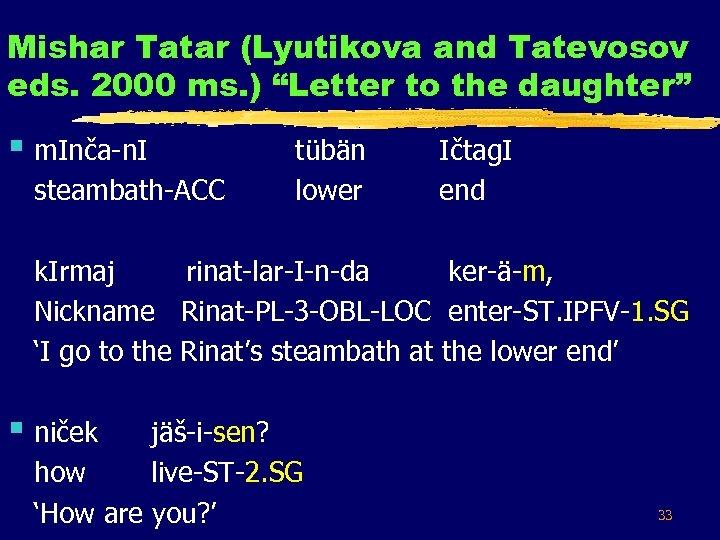 "Mishar Tatar (Lyutikova and Tatevosov eds. 2000 ms. ) ""Letter to the daughter"" §"