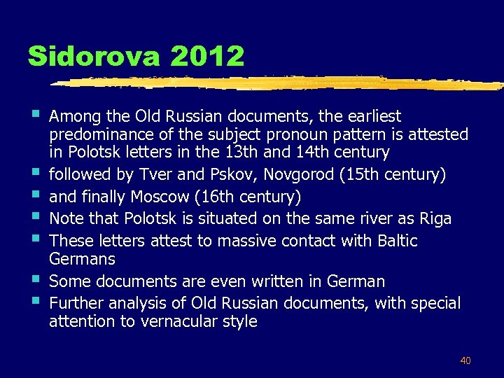 Sidorova 2012 § § § § Among the Old Russian documents, the earliest predominance