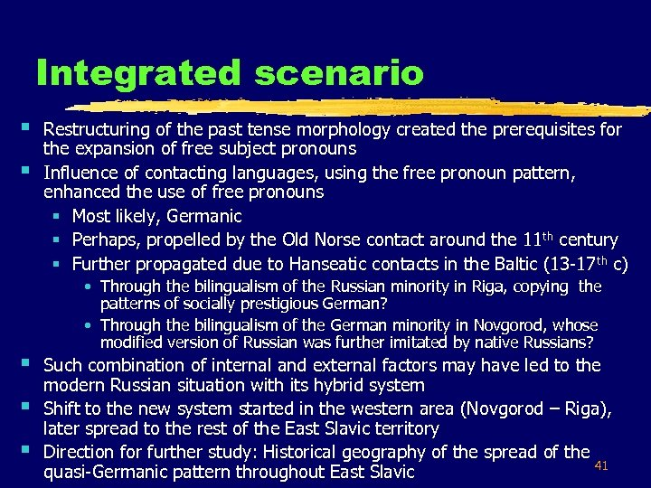 Integrated scenario § § § Restructuring of the past tense morphology created the prerequisites