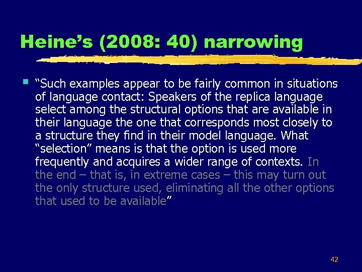 """Heine's (2008: 40) narrowing § """"Such examples appear to be fairly common in situations"""