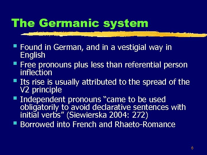 The Germanic system § Found in German, and in a vestigial way in §